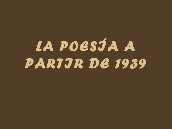 LA POESÍA A PARTIR DE 1939