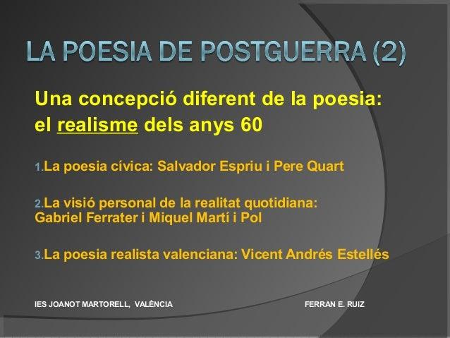 Una concepció diferent de la poesia: el realisme dels anys 60 1.La poesia cívica: Salvador Espriu i Pere Quart 2.La visió ...