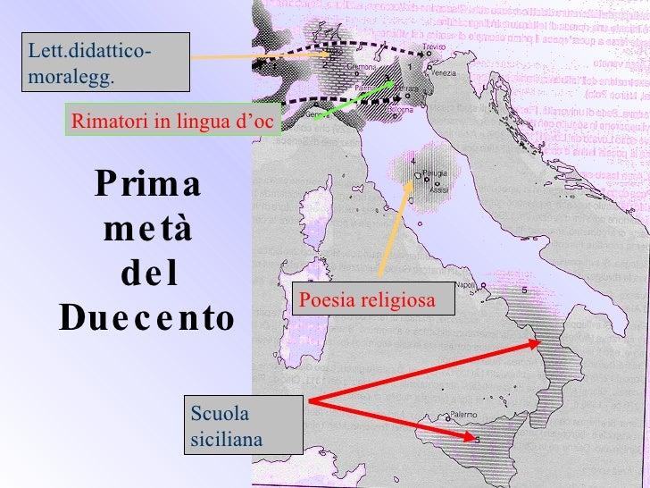 Prima metà del Duecento Scuola siciliana Poesia religiosa Lett.didattico-moralegg. Rimatori in lingua d'oc