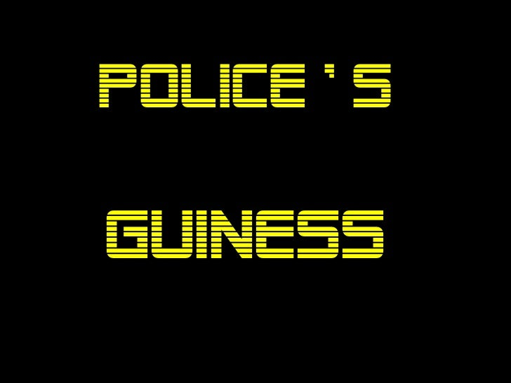 POLICE ' SGUINESS