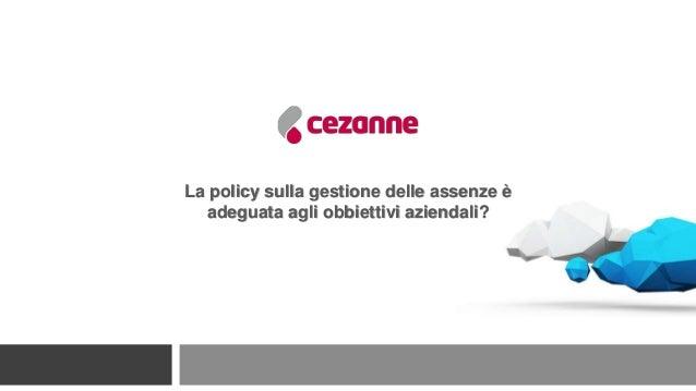 La policy sulla gestione delle assenze è adeguata agli obbiettivi aziendali?