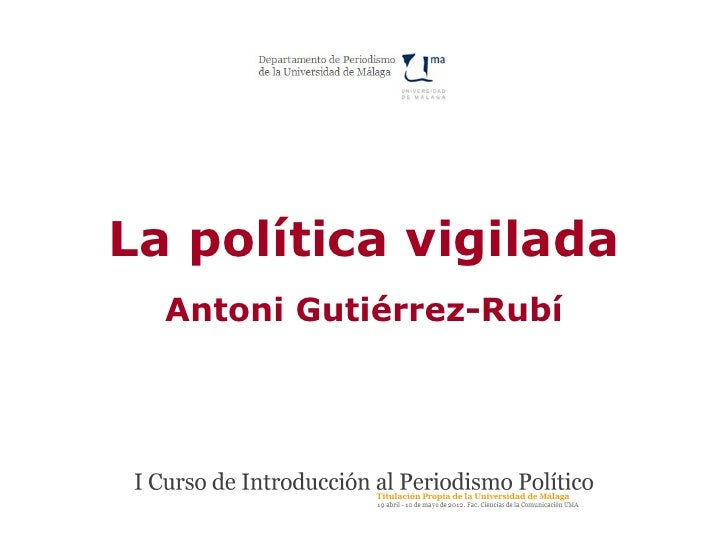 La política vigilada  Antoni Gutiérrez-Rubí