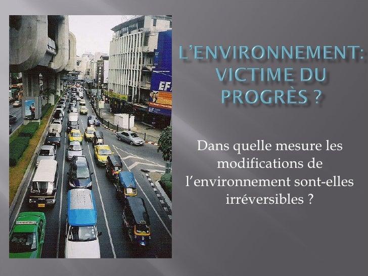 Dans quelle mesure les modifications de l'environnement sont-elles irréversibles?