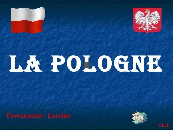 LA POLOGNE Powerpoint : Loraine Click