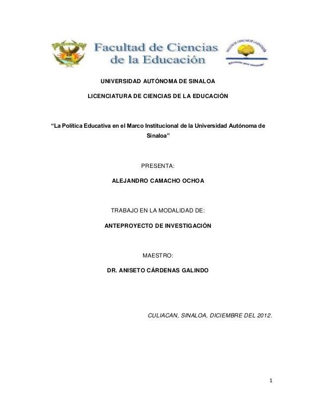 """UNIVERSIDAD AUTÓNOMA DE SINALOA             LICENCIATURA DE CIENCIAS DE LA EDUCACIÓN""""La Política Educativa en el Marco Ins..."""