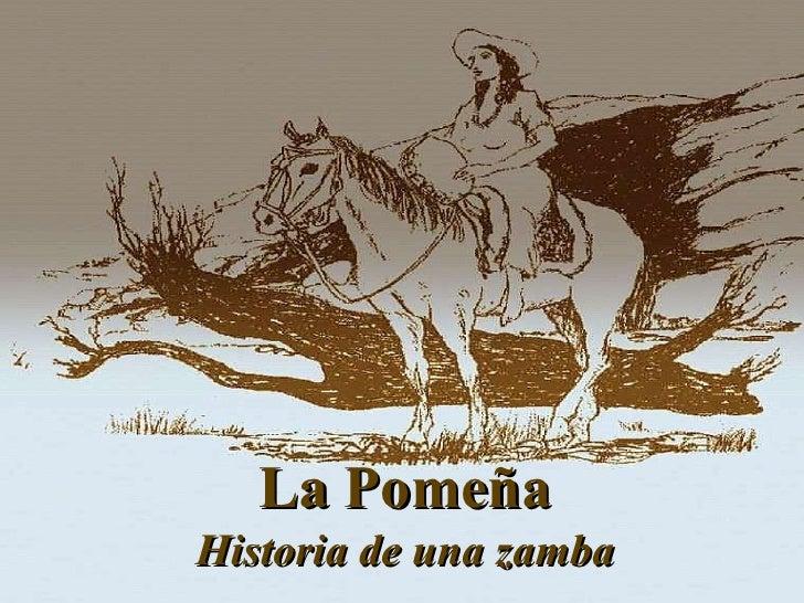 La Pomeña Historia de una zamba