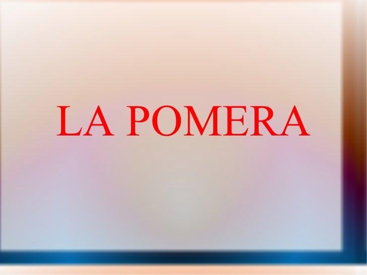 LA POMERA