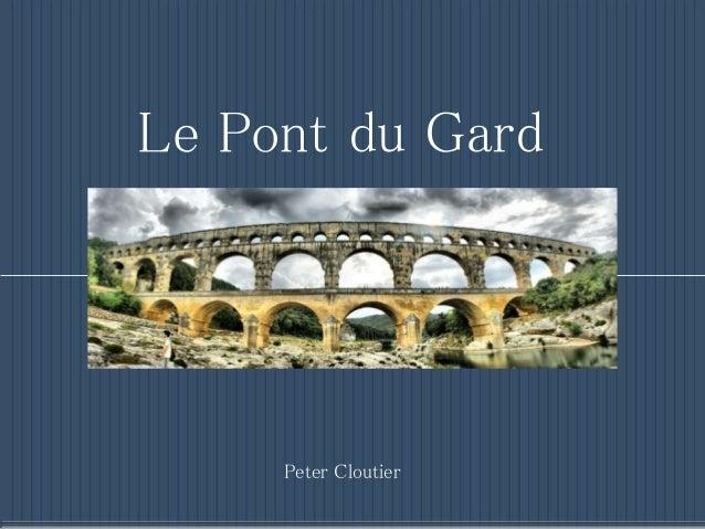 Le Pont du Gard Peter Cloutier