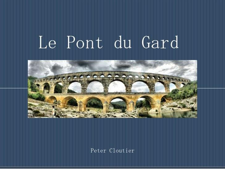 Le Pont du Gard<br />Peter Cloutier<br />