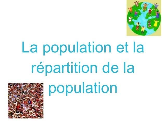 La population et la répartition de la population