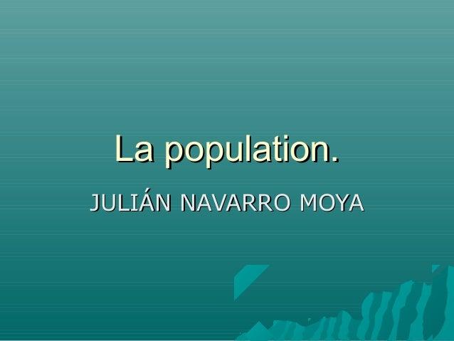 La population.JULIÁN NAVARRO MOYA