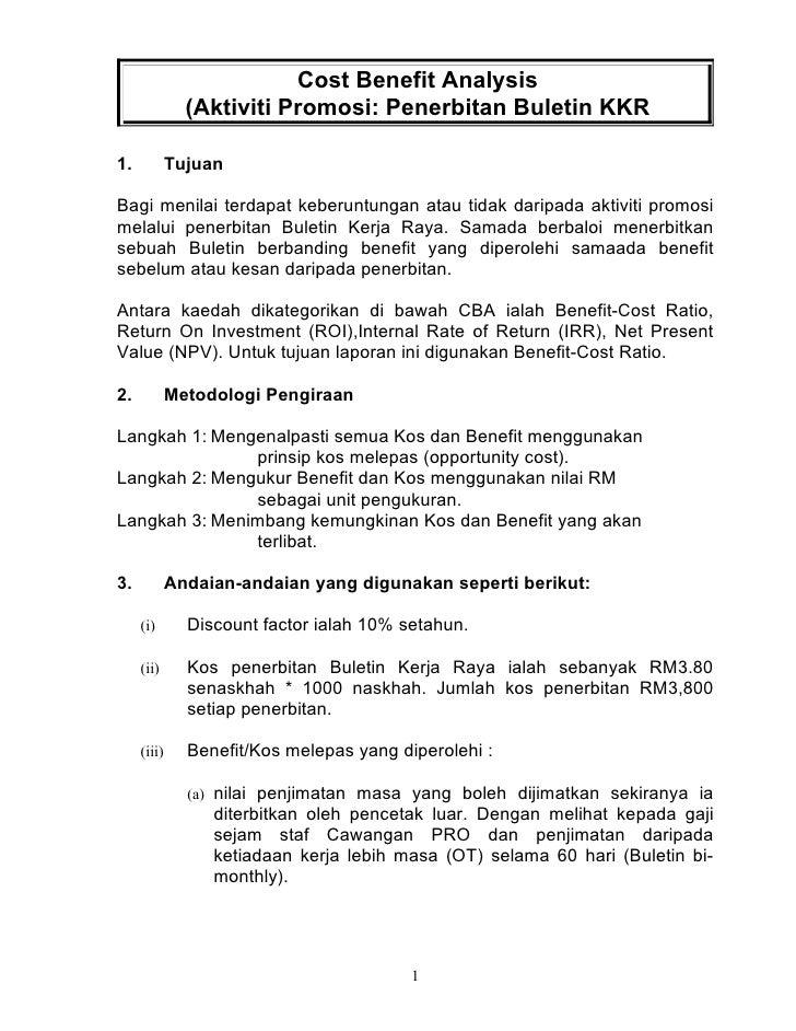 Cost Benefit Analysis                (Aktiviti Promosi: Penerbitan Buletin KKR  1.           Tujuan  Bagi menilai terdapat...