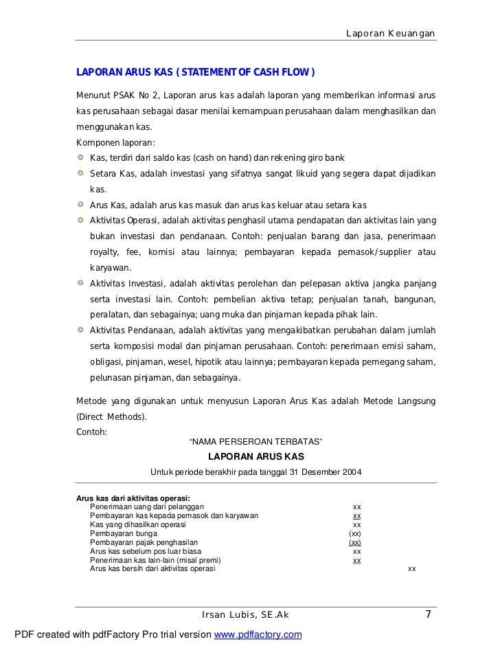 Laporan Keuangan             LAPORAN ARUS KAS ( STATEMENT OF CASH FLOW )             Menurut PSAK No 2, Laporan arus kas a...