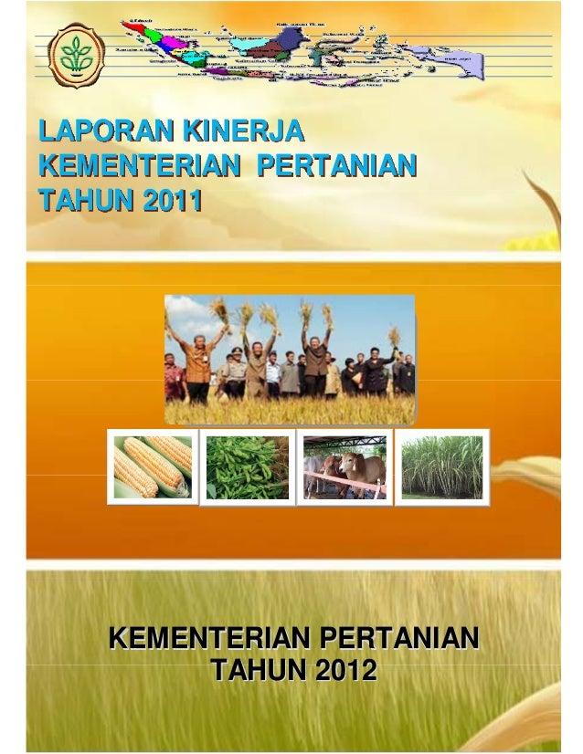 Kementerian Pertanian  LAPORAN KINERJA KEMENTERIAN PERTANIAN TAHUN 2011  KEMENTERIAN PERTANIAN TAHUN 2012 i