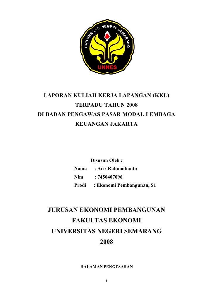 LAPORAN      LAPORAN KULIAH KERJA LAPANGAN (KKL)           TERPADU TAHUN 2008 DI BADAN PENGAWAS PASAR MODAL LEMBAGA       ...