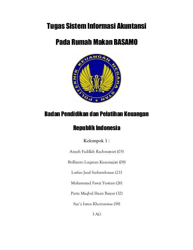 Tugas Sistem Informasi Akuntansi Pada Rumah Makan BASAMO Badan Pendidikan dan Pelatihan Keuangan Republik Indonesia Kelomp...