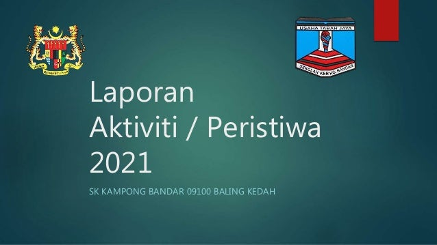Laporan Aktiviti / Peristiwa 2021 SK KAMPONG BANDAR 09100 BALING KEDAH