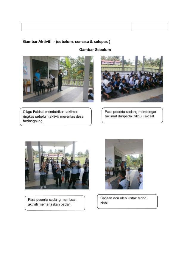 Gambar Aktiviti :- (sebelum, semasa & selepas ) Gambar Sebelum Cikgu Faidzal memberikan taklimat ringkas sebelum aktiviti ...