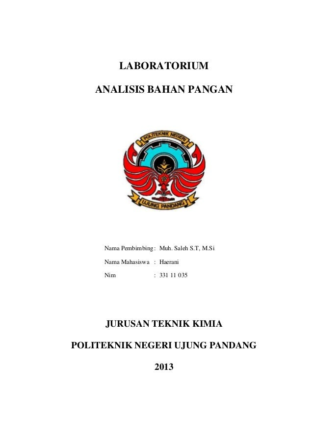 LABORATORIUM ANALISIS BAHAN PANGAN  Nama Pembimbing : Muh. Saleh S.T, M.Si Nama Mahasiswa : Haerani Nim  : 331 11 035  JUR...