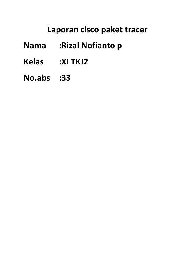 Laporan cisco paket tracer Nama  :Rizal Nofianto p  Kelas  :XI TKJ2  No.abs :33