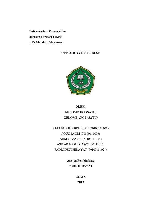 "Laboratorium Farmasetika Jurusan Farmasi FIKES UIN Alauddin Makassar ""FENOMENA DISTRIBUSI""  OLEH:  OLEH: KELOMPOK I (SATU)..."