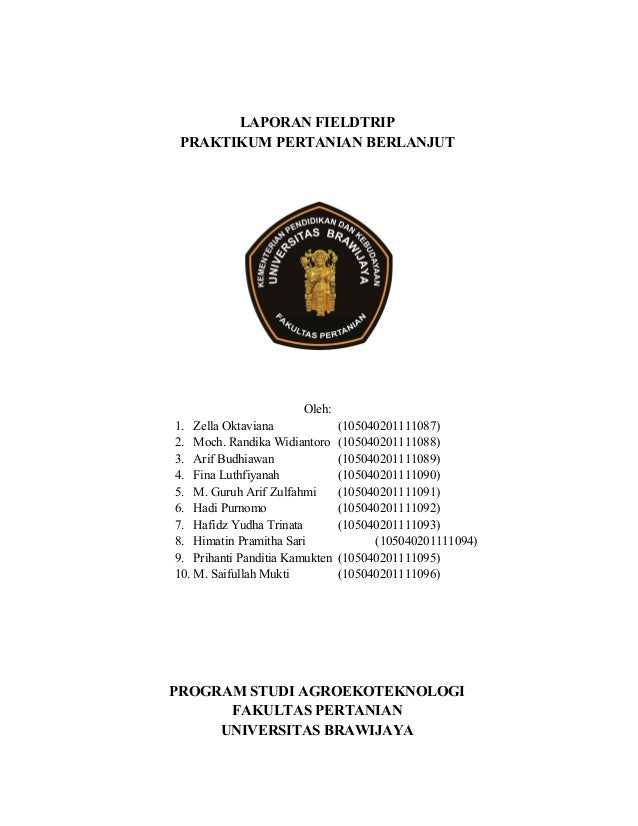 LAPORAN FIELDTRIP PRAKTIKUM PERTANIAN BERLANJUT  Oleh: 1. Zella Oktaviana 2. Moch. Randika Widiantoro 3. Arif Budhiawan 4....