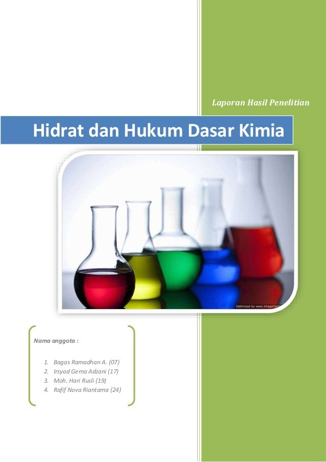 Laporan Hasil Penelitian Hidrat dan Hukum Dasar Kimia Nama anggota : 1. Bagas Ramadhan A. (07) 2. Irsyad Gema Adzani (17) ...
