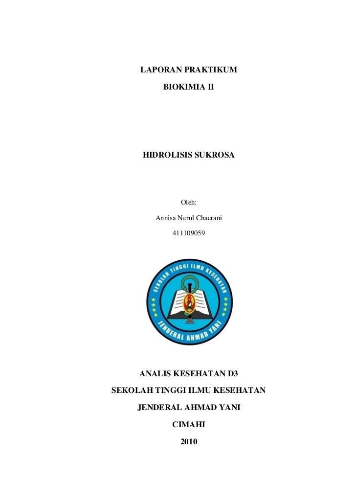 LAPORAN PRAKTIKUM            BIOKIMIA II          HIDROLISIS SUKROSA                     Oleh:          Annisa Nurul Chaer...
