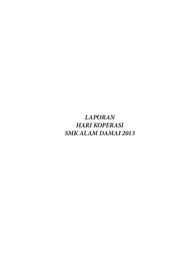 LAPORAN HARI KOPERASI SMK ALAM DAMAI 2013