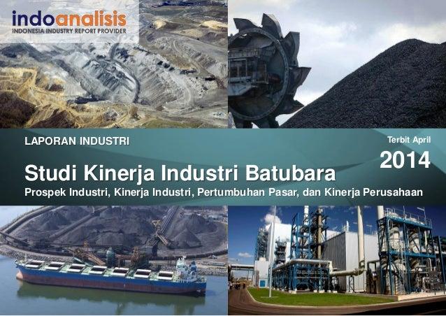 LAPORAN INDUSTRI Studi Kinerja Industri Batubara Prospek Industri, Kinerja Industri, Pertumbuhan Pasar, dan Kinerja Perusa...