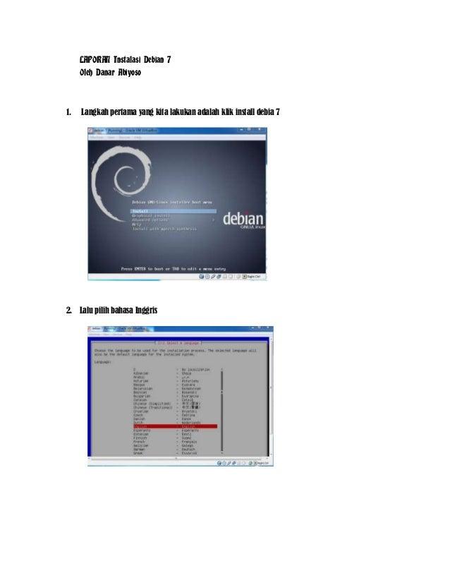 LAPORAN Instalasi Debian 7 Oleh Danar Abiyoso  1.  Langkah pertama yang kita lakukan adalah klik install debia 7  2. Lalu ...