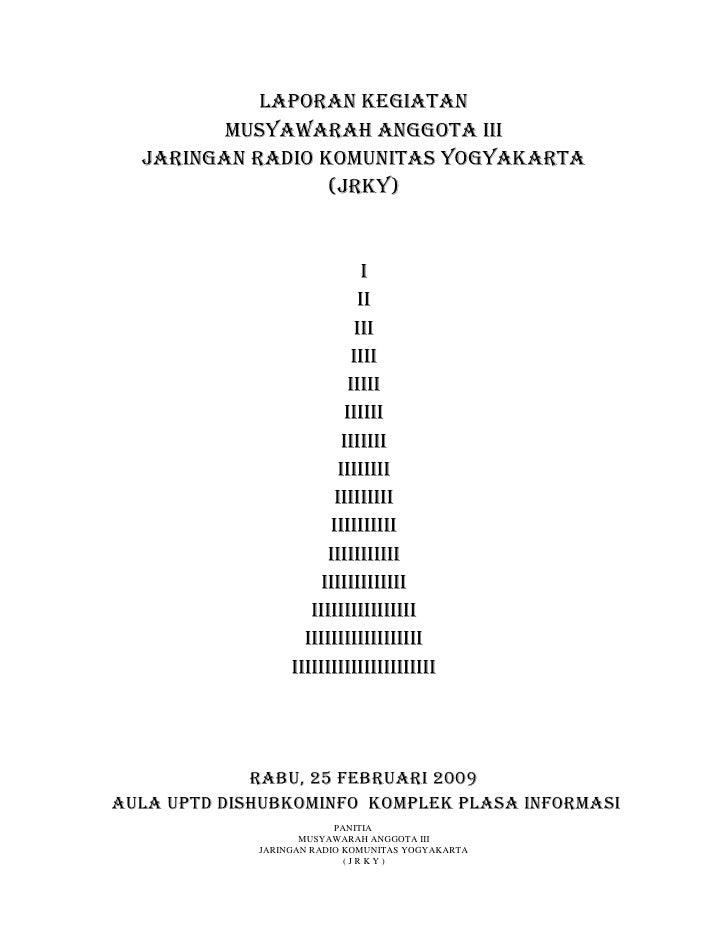 LAPORAN KEGIATAN         MUSYAWARAH ANGGOTA III  JARINGAN RADIO KOMUNITAS YOGYAKARTA                  (JRKY)              ...