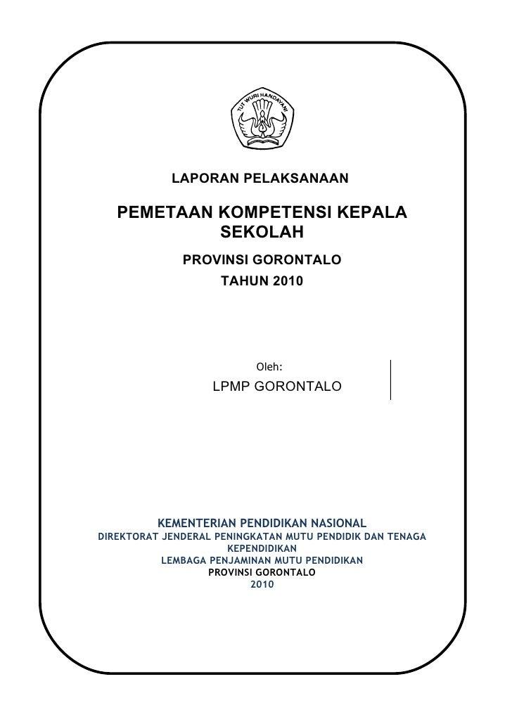 LAPORAN PELAKSANAAN     PEMETAAN KOMPETENSI KEPALA             SEKOLAH               PROVINSI GORONTALO                   ...