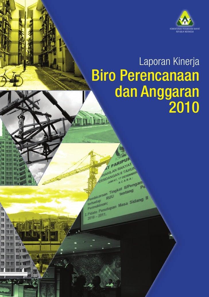 KEMENTERIAN PERUMAHAN RAKYAT                   REPUBLIK INDONESIA       Laporan KinerjaBiro Perencanaan    dan Anggaran   ...