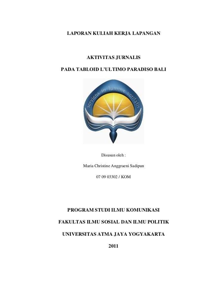 LAPORAN KULIAH KERJA LAPANGAN         AKTIVITAS JURNALISPADA TABLOID L'ULTIMO PARADISO BALI                 Disusun oleh :...