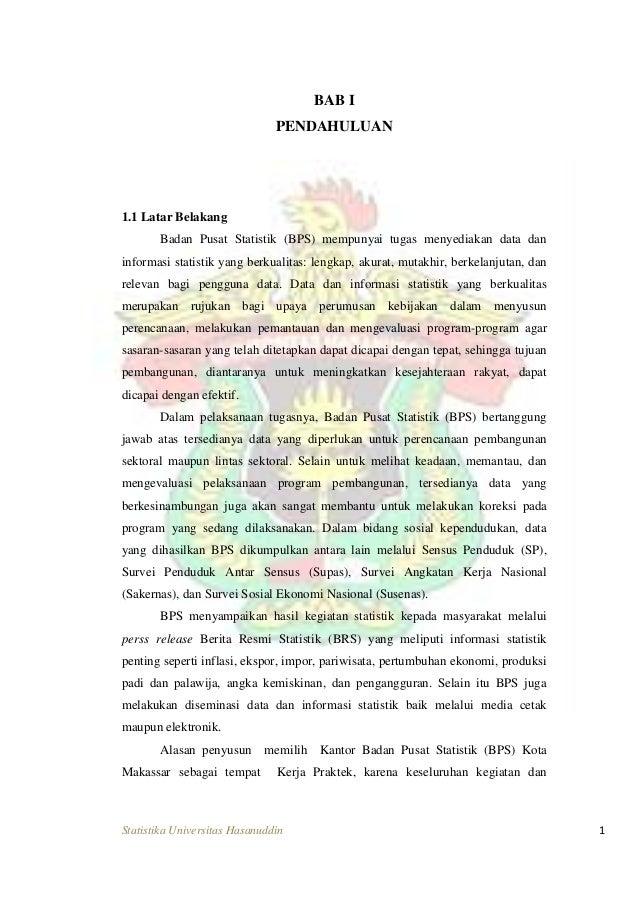 Statistika Universitas Hasanuddin 1 BAB I PENDAHULUAN 1.1 Latar Belakang Badan Pusat Statistik (BPS) mempunyai tugas menye...