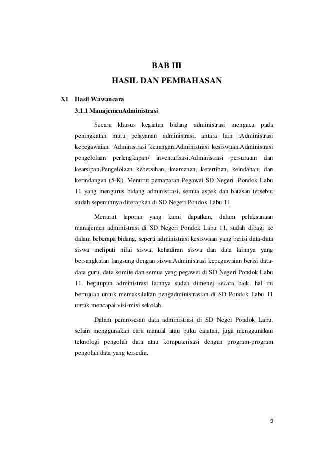 BAB III HASIL DAN PEMBAHASAN 3.1  Hasil Wawancara 3.1.1 ManajemenAdministrasi Secara khusus kegiatan bidang administrasi m...