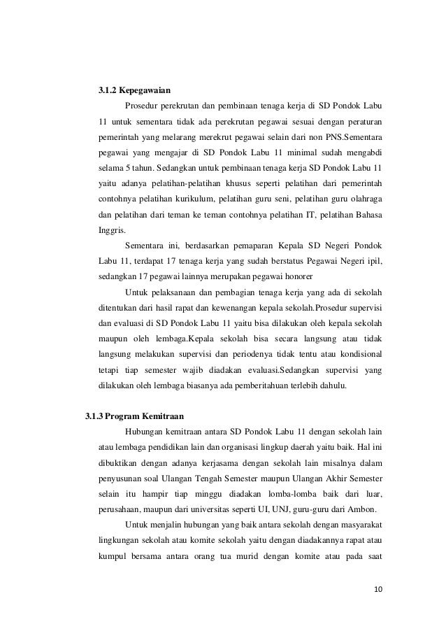 3.1.2 Kepegawaian Prosedur perekrutan dan pembinaan tenaga kerja di SD Pondok Labu 11 untuk sementara tidak ada perekrutan...