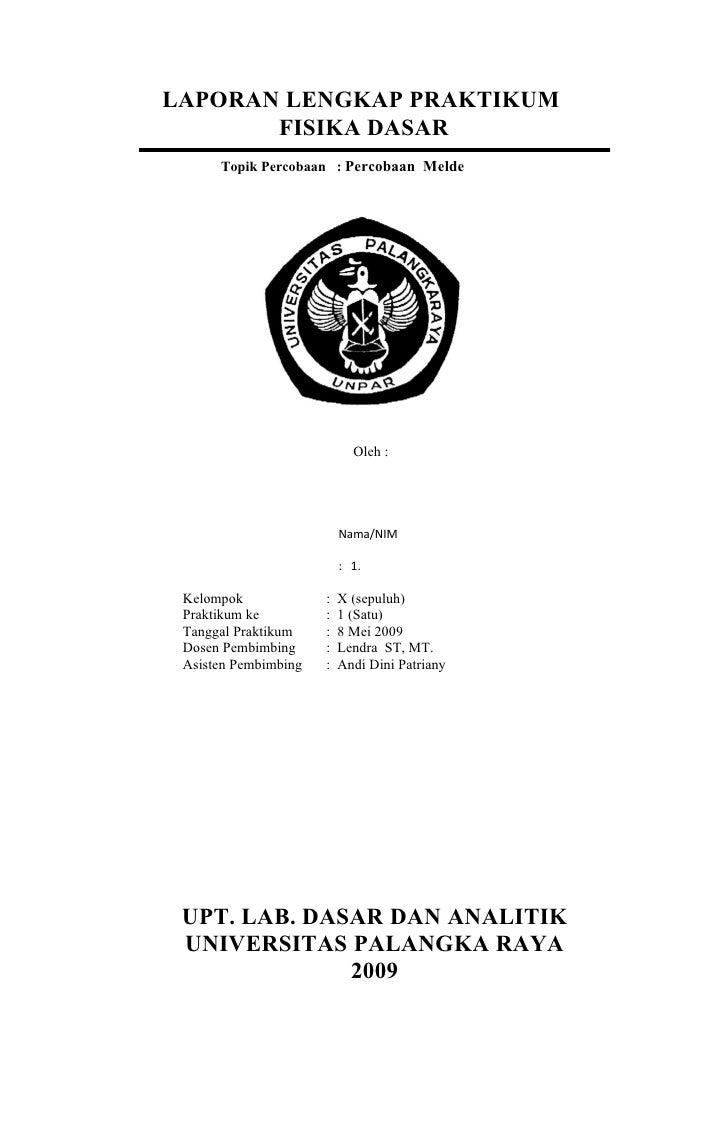 LAPORAN LENGKAP PRAKTIKUM       FISIKA DASAR      Topik Percobaan : Percobaan Melde                            Oleh :     ...