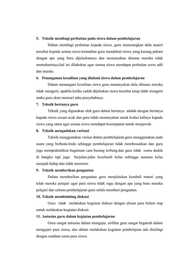 5. Teknik membagi perhatian pada siswa dalam pembelajaran Dalam membagi perhatian kepada siswa, guru menerangkan dulu mate...