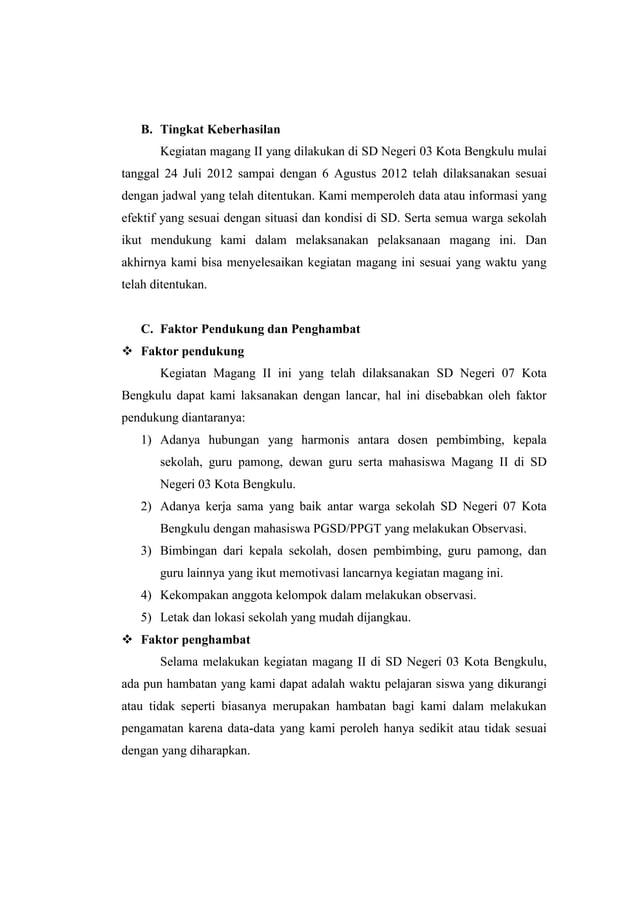 B. Tingkat Keberhasilan Kegiatan magang II yang dilakukan di SD Negeri 03 Kota Bengkulu mulai tanggal 24 Juli 2012 sampai ...