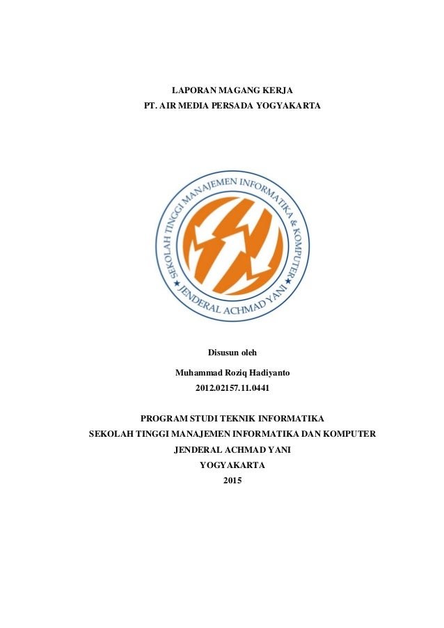LAPORAN MAGANG KERJA PT. AIR MEDIA PERSADA YOGYAKARTA Disusun oleh Muhammad Roziq Hadiyanto 2012.02157.11.0441 PROGRAM STU...