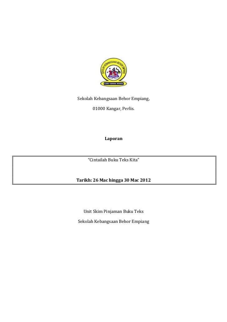 """Sekolah Kebangsaan Behor Empiang,       01000 Kangar, Perlis.             Laporan     """"Cintailah Buku Teks Kita""""Tarikh: 26..."""