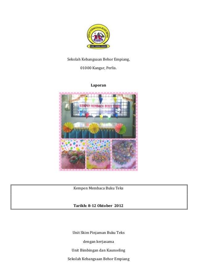 Sekolah Kebangsaan Behor Empiang,      01000 Kangar, Perlis.            Laporan   Kempen Membaca Buku Teks   Tarikh: 8-12 ...