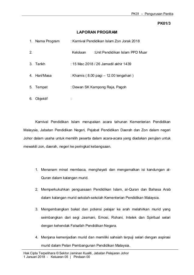 PK01 – Pengurusan Panitia PK01/3 LAPORAN PROGRAM 1. Nama Program : Karnival Pendidikan Islam Zon Jorak 2018 2. Kelolaan :U...