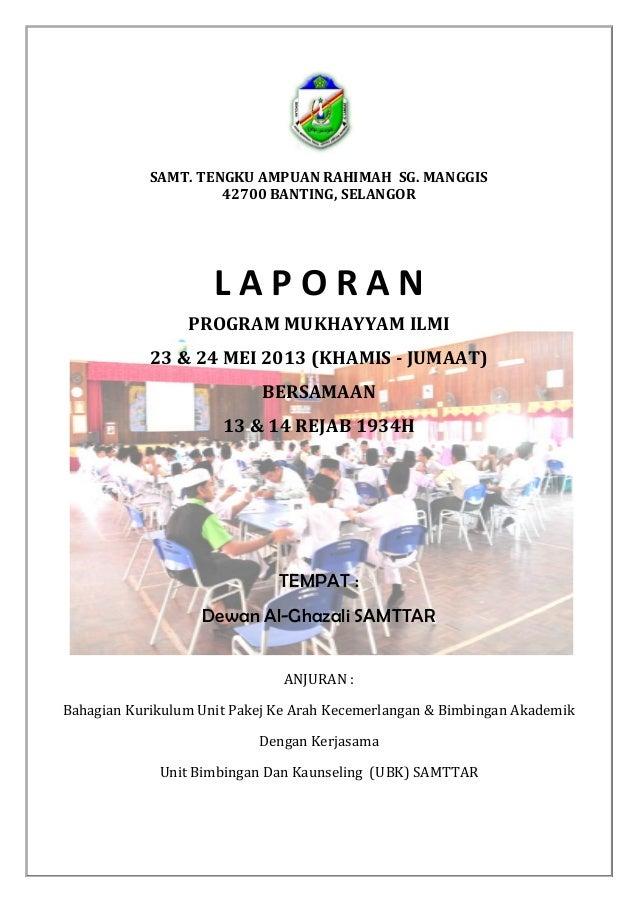 SAMT. TENGKU AMPUAN RAHIMAH SG. MANGGIS 42700 BANTING, SELANGOR  LAPORAN PROGRAM MUKHAYYAM ILMI 23 & 24 MEI 2013 (KHAMIS -...
