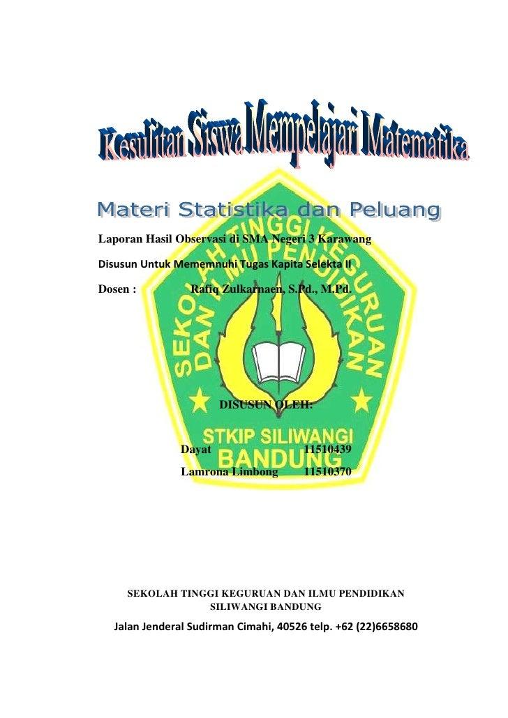Laporan Hasil Observasi di SMA Negeri 3 KarawangDisusun Untuk Mememnuhi Tugas Kapita Selekta IIDosen :          Rafiq Zulk...
