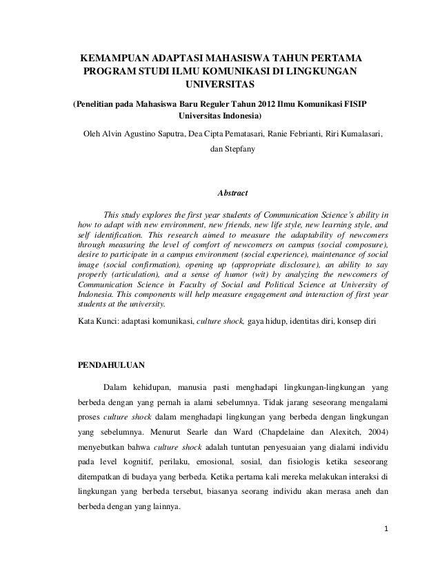 KEMAMPUAN ADAPTASI MAHASISWA TAHUN PERTAMA PROGRAM STUDI ILMU KOMUNIKASI DI LINGKUNGAN UNIVERSITAS (Penelitian pada Mahasi...