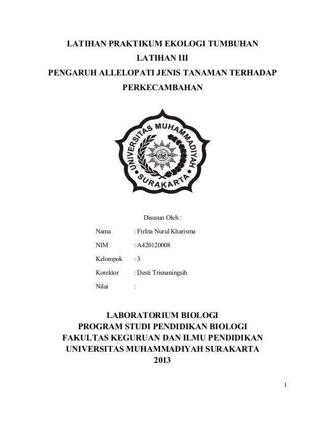 LATIHAN PRAKTIKUM EKOLOGI TUMBUHAN LATIHAN III PENGARUH ALLELOPATI JENIS TANAMAN TERHADAP PERKECAMBAHAN  Disusun Oleh : Na...