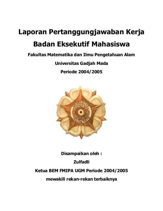 Laporan Pertanggungjawaban Kerja Badan Eksekutif Mahasiswa Fakultas Matematika dan Ilmu Pengetahuan Alam Universitas Gadja...